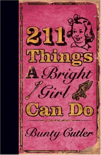 211 Things a Bright Girl Can Do by Brand: HarperCollins Entertainment
