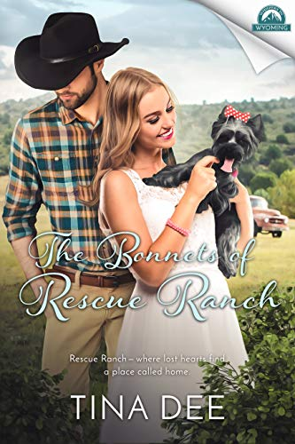 The Bonnets of Rescue Ranch (Whispers in Wyoming Book 15) by [Dee, Tina]