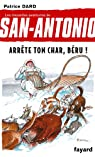 San-Antonio, tome 16 : Arrête ton char, Béru ! par Dard