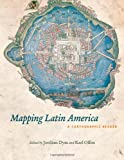 Mapping Latin America: A Cartographic Reader