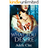 What You Desire (Anything for Love Book 1)