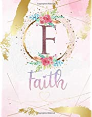 Faith: Personalized Sketchbook with Letter F Monogram & Initial/ First Names for Girls and Kids. Magical Art & Drawing Sketch Book/ Workbook Gifts for Her (Artists & Illustrators) to Create & Learn to Draw - Girly Rose Gold Watercolor Cover.