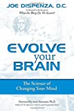 Evolve Your Brain, Joe Dispenza, 0757307655
