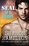 SEAL of My Heart, Sharon Hamilton, 1499191774