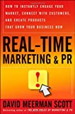 img - for Real-Time Marketing and PR: How to Instantly Engage Your Market, Connect with Customers, and Create Products that Grow Your Business Now book / textbook / text book