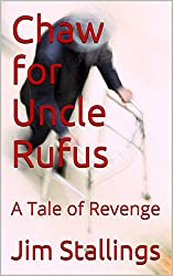 Chaw for Uncle Rufus: A Tale of Revenge (Enigmatic Short Works Book 6)