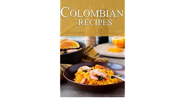 Colombian Recipes: Amazon.es: Jackie Swansen: Libros en idiomas extranjeros
