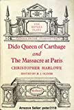 Dido Queen of Carthage and the Massacre at Paris, Christopher Marlowe, 0674205502