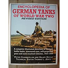 Encyclopedia of German Tanks of World War Two: A Complete Illustrated Directory of German Battle Tanks, Armoured Cars, Self-Propelled Guns and Semi-