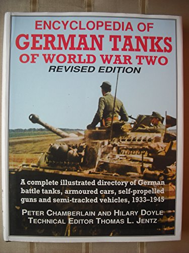 Encyclopedia of German Tanks of World War Two: A Complete Illustrated Directory of German Battle Tanks, Armoured Cars, Self-Propelled Guns and -