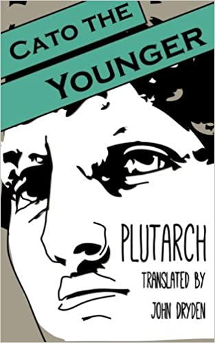 Cato The Younger Another Leaf Press Plutarch John Dryden
