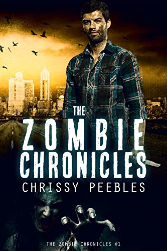 Book: The Zombie Chronicles (Apocalypse Infection Unleashed Series) a FREE ebook by Chrissy Peebles