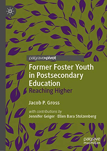 Former Foster Youth in Postsecondary Education: Reaching Higher (The College Cost Reduction And Access Act)