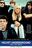 img - for Dead Straight Guide to Velvet Underground and Lou Reed (Dead Straight Guides) book / textbook / text book