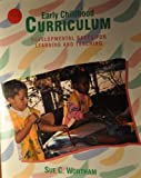 Early Childhood Curriculum : Developmental Bases for Learning and Teaching, Wortham, Sue C., 0024294713