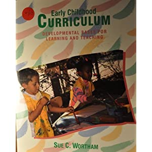 Early Childhood Curriculum: Developmental Bases for Learning and Teaching
