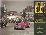Watkins Glen 1948-1952 : The Definitive Illustrated History, Defechereaux, Philippe, 092975817X