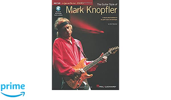 The Guitar Style Of Mark Knopfler Guitar signature licks: Amazon.es: Wolf Marshall: Libros en idiomas extranjeros