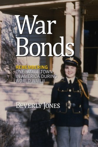 War Bonds: Remembering one small town in America during World War II pdf epub