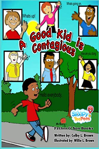 A Good Kid Is Contagious (TeePee Time)