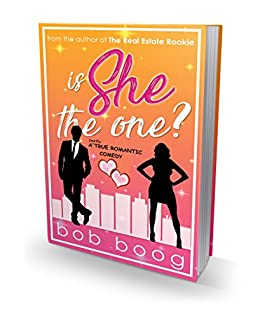 Is She The One?: a partly true romantic comedy by [Boog, Bob]