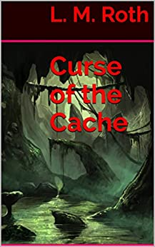 Curse of the Cache by [Roth, L. M.]