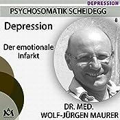 Depression: Der emotionale Infarkt | Wolf-Jürgen Maurer