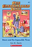 Dawn and the Impossible Three (The Baby-Sitters Club #5) by Ann M. Martin front cover