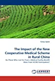 The Impact of the New Cooperative Medical Scheme in Rural Chin, Corey Lipow, 383837732X