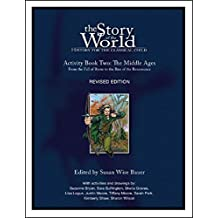 Story Of The World #2 Middle Ages Activity Book: History For The Classical Child