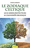 Le Zodiaque celtique - Les 21 arbres protecteurs & le calendrier druidique