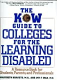 The K and W Guide to Colleges for the Learning Disabled, Marybeth Kravets and Imy F. Wax, 006461042X