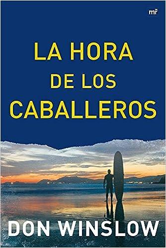 La Hora de los Caballeros (MR Narrativa): Amazon.es: Don ...