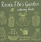 Rosie Flo's Garden Coloring Book, Cosmic Debris Etc., Inc. Staff and Roz Streeten, 0811866181