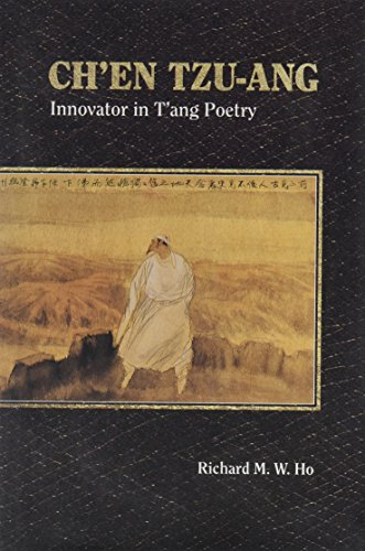 Ch'en Tzu-ang: Innovator In T'ang Poetry (Chinese University Press)