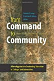From Command to Community: A New Approach to Leadership Education in Colleges and Universities (Civil Society: Historical and Contemporary Perspectives)
