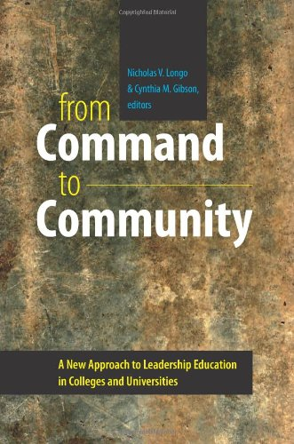 From Command to Community: A New Approach to Leadership Education in Colleges and Universities (Civil Society: Historica
