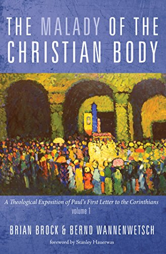 The Malady of the Christian Body: A Theological Exposition of