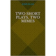 Two Short Plays, Two Mimes