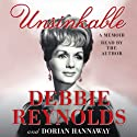 Unsinkable: A Memoir Audiobook by Debbie Reynolds, Dorian Hannaway Narrated by Debbie Reynolds
