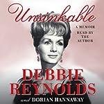 Unsinkable: A Memoir | Debbie Reynolds,Dorian Hannaway