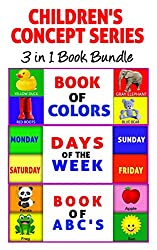 Children's Book: 3 in 1 Children's Concept Series Book Bundle (Includes Book of Colors, Book of ABC's and Days of the Week) Potty Training & Preschool ... & Beginner Readers (English Edition)