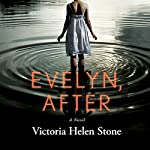 Evelyn, After: A Novel | Victoria Helen Stone