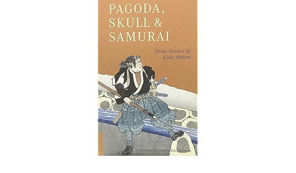 Pagoda, Skull and Samurai Tuttle Classics of Japanese ...