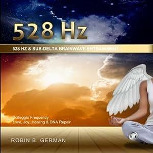 528 Hz Frequency & Sub-Delta Brainwave Entrainment