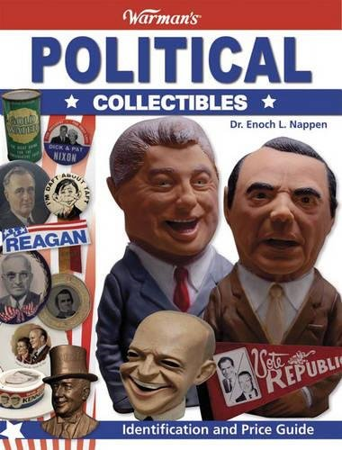 (Warman's Political Collectibles: Identification and Price Guide (Warmans))
