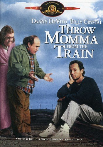 Throw Momma From The Train -