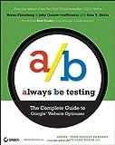 Always Be Testing, Bryan Eisenberg and John Quarto-vonTivadar, 0470290633