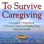 To Survive Caregiving: Finding Hope, Help and Health | Cheryl Woodson