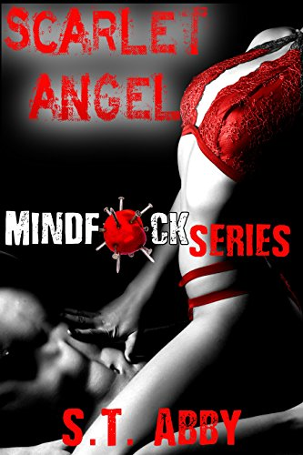 Scarlet Angel (Mindf*ck Series Book 3) by [Abby, S.T.]